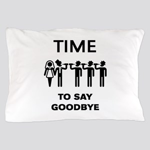 Time To Say Goodbye (Team Groom / Stag Pillow Case