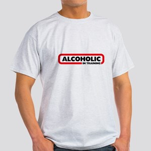 Alcoholic in Training Light T-Shirt