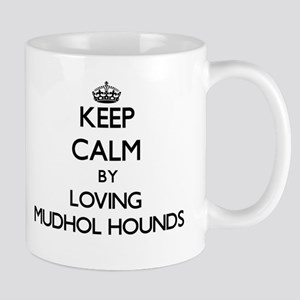 Keep calm by loving Mudhol Hounds Mugs