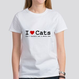 I Love Cats - But I Couldn't Eat A Women's T-Shirt