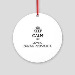 Keep calm by loving Neapolitan Ma Ornament (Round)