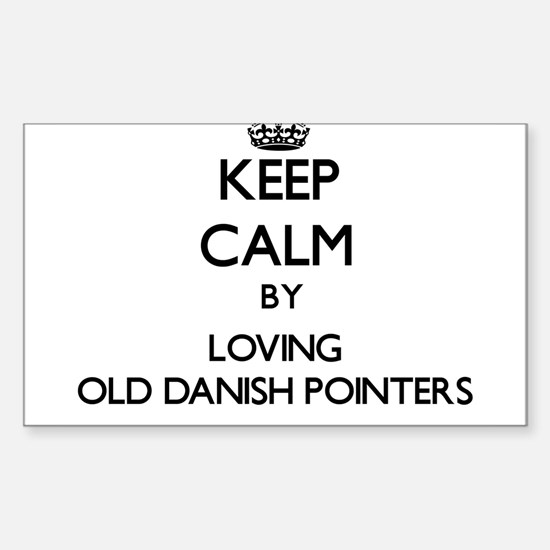 Keep calm by loving Old Danish Pointers Decal