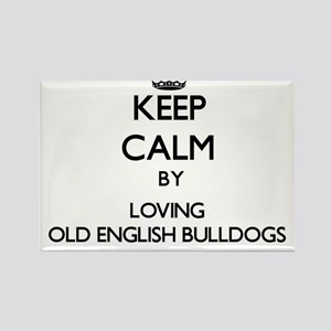 Keep calm by loving Old English Bulldogs Magnets