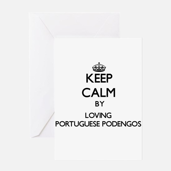 Keep calm by loving Portuguese Pode Greeting Cards