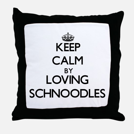 Keep calm by loving Schnoodles Throw Pillow