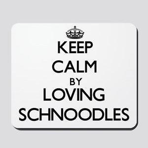 Keep calm by loving Schnoodles Mousepad