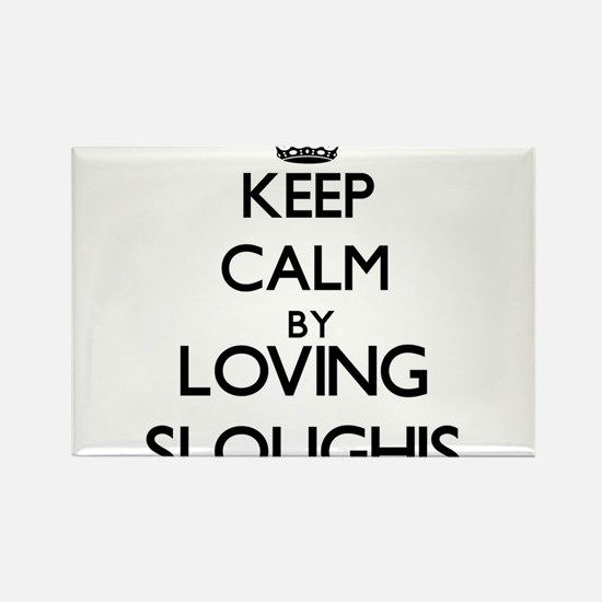 Keep calm by loving Sloughis Magnets