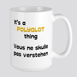 It's a polyglot thing Large Mug