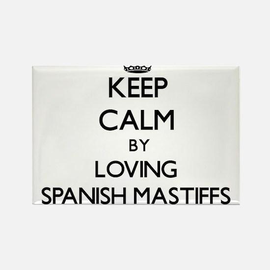 Keep calm by loving Spanish Mastiffs Magnets