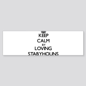 Keep calm by loving Stabyhouns Bumper Sticker