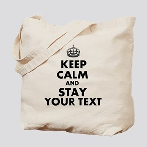 Customized Keep Calm And Stay Tote Bag