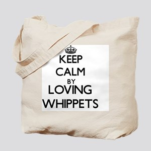 Keep calm by loving Whippets Tote Bag