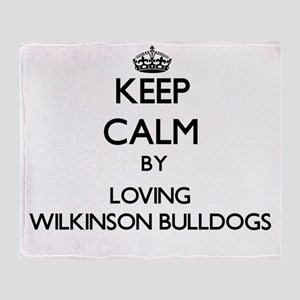 Keep calm by loving Wilkinson Bulldo Throw Blanket