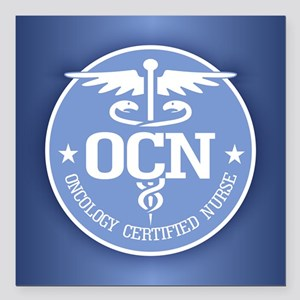 """Oncology Certified Nurse Square Car Magnet 3"""" x 3"""""""