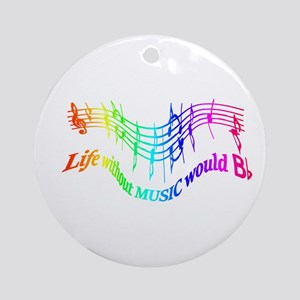 Without Music Life Would Be Flat Ornament (round)