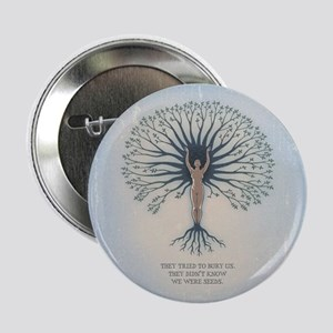 "We Are Seeds 2.25"" Button"