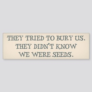 We Are Seeds Sticker (Bumper)