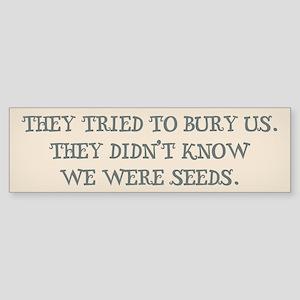 We Are Seeds Sticker (Bumper)