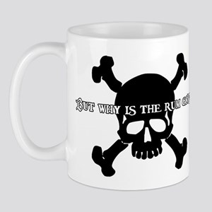But Why Is The Rum Gone? Mug