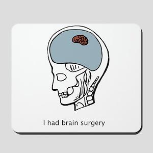 I had brain surgery Mousepad