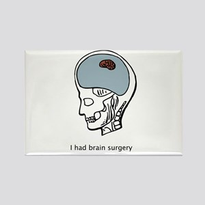 I had brain surgery Rectangle Magnet
