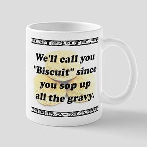 Well Call You Biscuit 11 oz Ceramic Mug