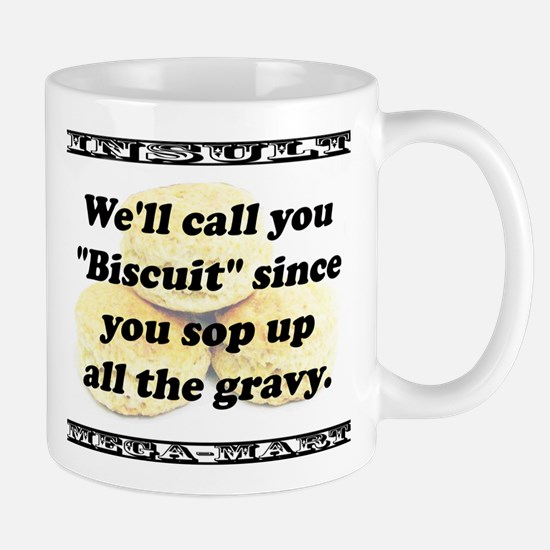 Well Call You Biscuit Mug