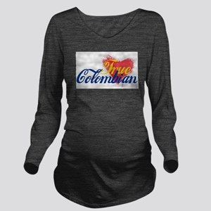 True Colombian ... Long Sleeve Maternity T-Shirt
