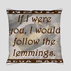 If I Were You I Would Follow the Lemmings Everyday