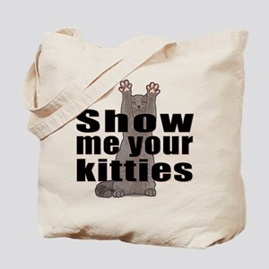 Show Me Your Kitties Tote Bag