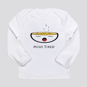 Miso Tired Long Sleeve T-Shirt