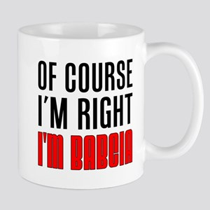 I'm Right I'm Babcia 11 oz Ceramic Mug
