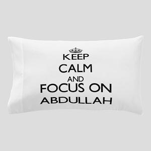 Keep Calm and Focus on Abdullah Pillow Case