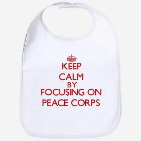 Keep Calm by focusing on Peace Corps Bib