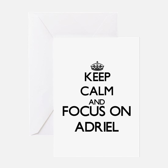 Keep Calm and Focus on Adriel Greeting Cards