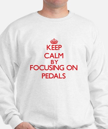 Keep Calm by focusing on Pedals Sweatshirt