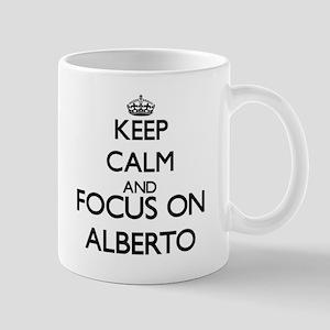 Keep Calm and Focus on Alberto Mugs