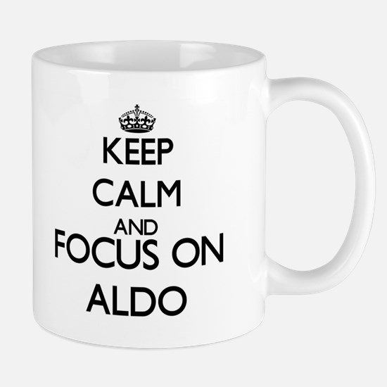 Keep Calm and Focus on Aldo Mugs