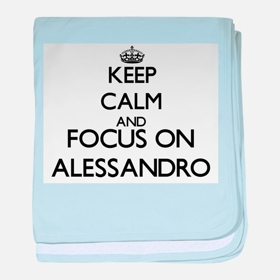 Keep Calm and Focus on Alessandro baby blanket