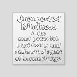 "UNEXPECTED KINDNESS Square Sticker 3"" x 3"""