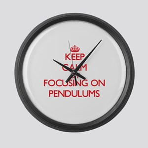 Keep Calm by focusing on Pendulum Large Wall Clock
