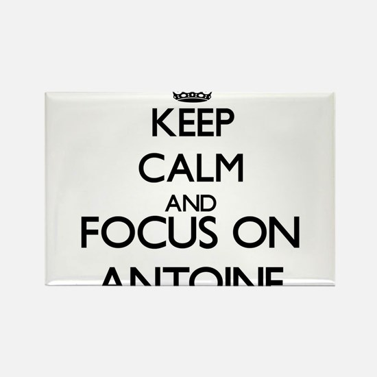 Keep Calm and Focus on Antoine Magnets