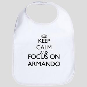 Keep Calm and Focus on Armando Bib