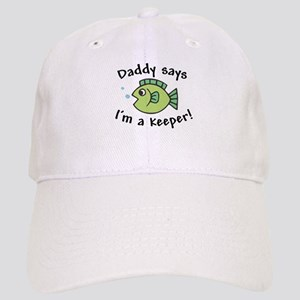 Daddy Says I'm a Keeper Cap