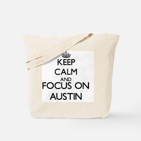 Keep Calm and Focus on Austin Tote Bag