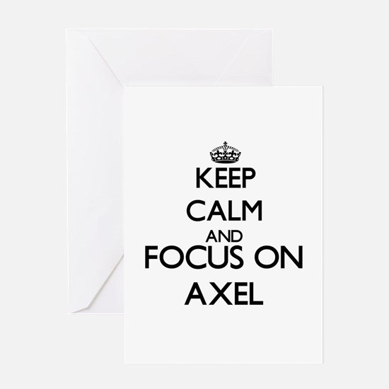 Keep Calm and Focus on Axel Greeting Cards