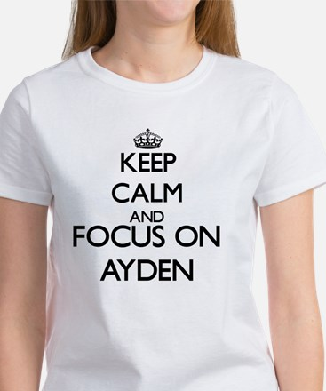 Keep Calm and Focus on Ayden T-Shirt