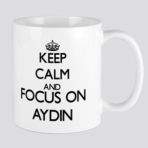 Keep Calm and Focus on Aydin Mugs