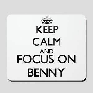 Keep Calm and Focus on Benny Mousepad