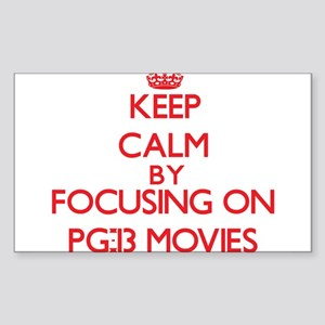 Keep Calm by focusing on Pg-13 Movies Sticker